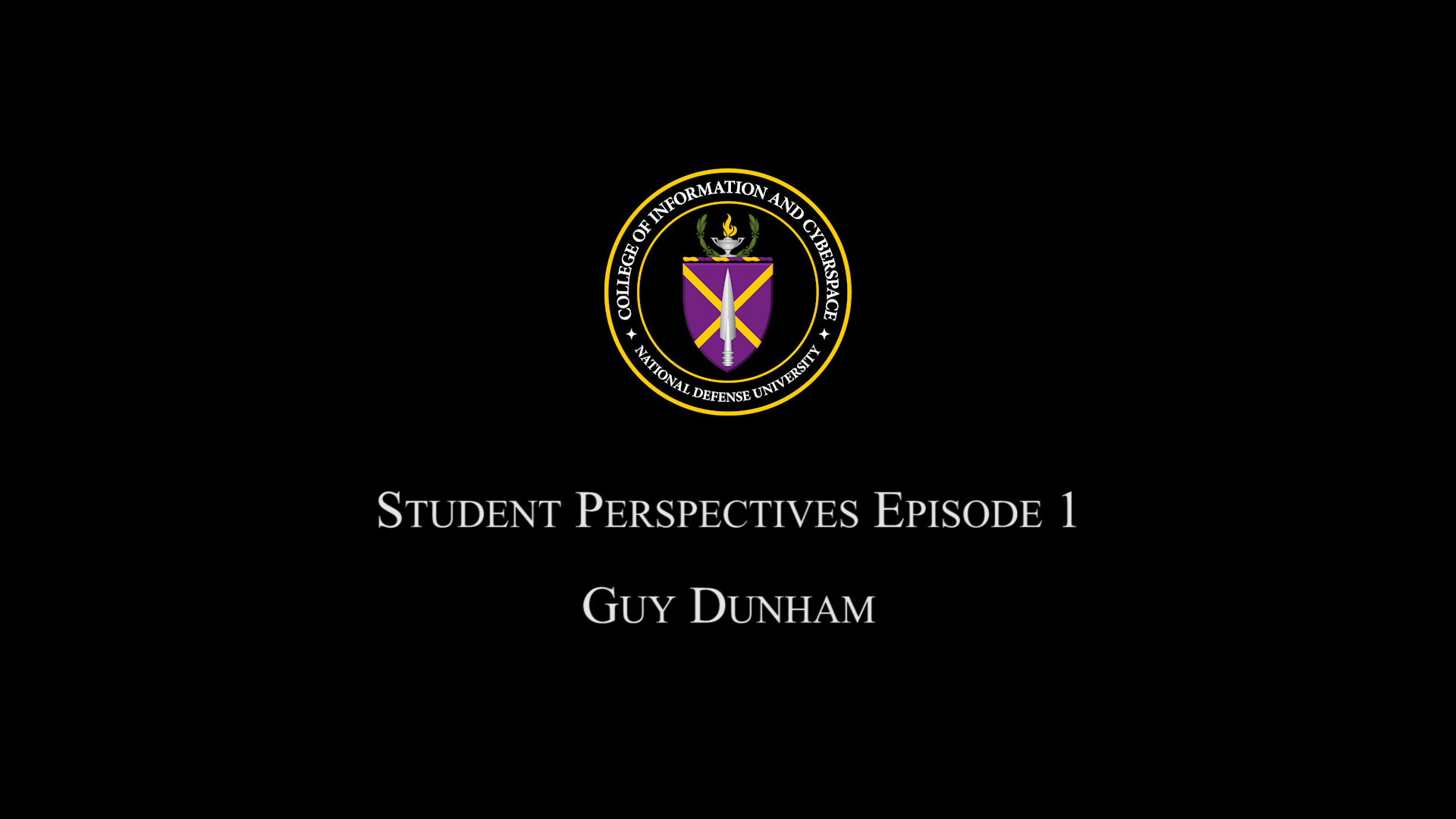 STUDENT PERSPECTIVES EPISODE 1: GUY DUNHAM