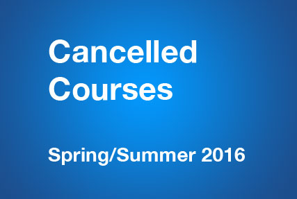Revised Schedule for Spring/Summer - Several Courses Cancelled